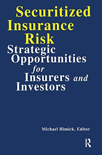 9781579580032: Securitized Insurance Risk: Strategic Opportunities for Insurers and Investors (Glenlake Business Monographs)