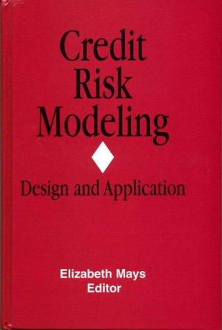 Credit Risk Modeling: Design and Application (Glenlake business monographs): Mays, Elizabeth