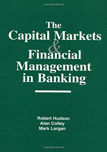 The Capital Markets and Financial Management in: Robert Hudson; Alan