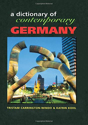 Dictionary of Contemporary Germany (Contemporary Country Dictionaries): Carrington-Windo, Tristam/ ...