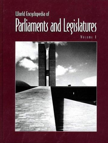 9781579581213: World Encyclopedia of Parliaments and Legislatures