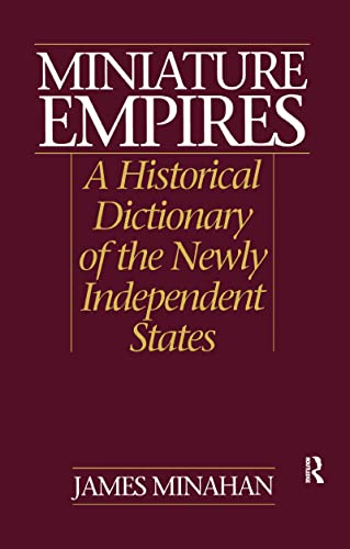9781579581336: Miniature Empires: A Historical Dictionary of the Newly Independent States