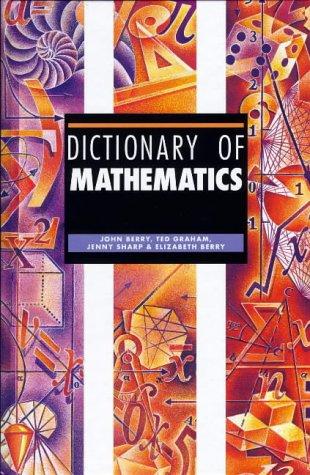 Dictionary of Mathematics: John Berry, Ted