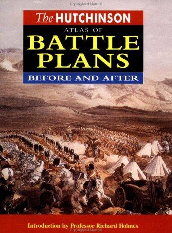 Hutchinson Atlas of Battle Plans: Before and After: Pimlott, John