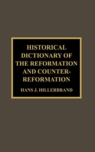 9781579582050: Historical Dictionary of the Reformation and Counter-Reformation