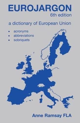 9781579582746: Eurojargon: A Dictionary of the European Union