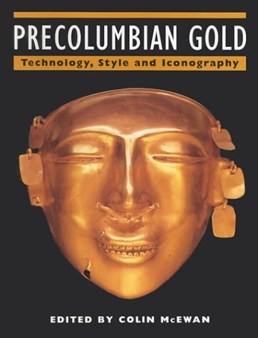 9781579582876: Precolumbian Gold: Technology, Style and Iconography