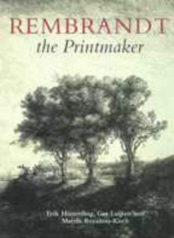 Rembrandt the Printmaker (1579583040) by Erik Hinterding; Ger Luijten; Martin Royalton-Kisch