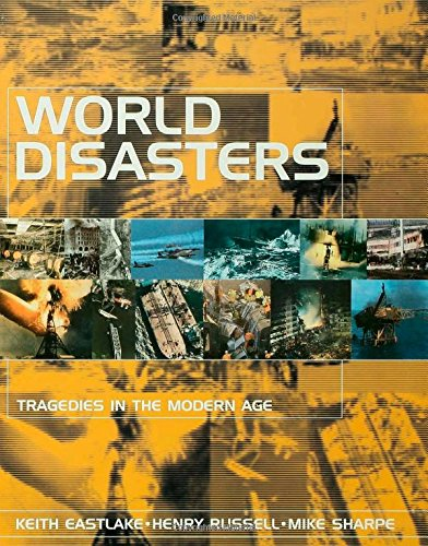 World Disasters: Tragedies in the Modern Age: Eastlake, Keith; Westwell, Ian;Russell, Henry;Sharpe,...