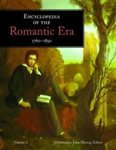 9781579583613: Encyclopedia of the Romantic Era 1760–1850