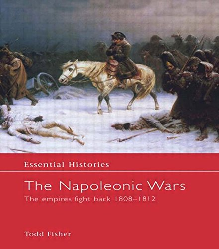 9781579583668: The Napoleonic Wars: The Empires Strike Back 1808-1812