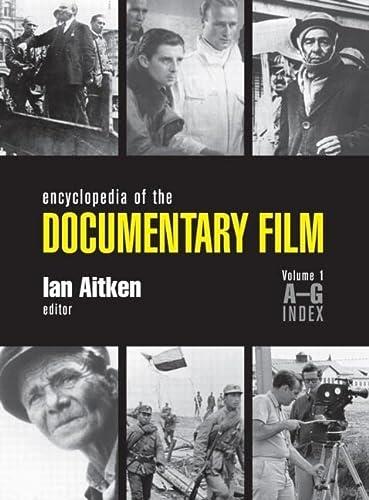 Encyclopedia of the Documentary Film, 3 Volume Set: Aitken, Ian