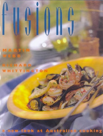 9781579590130: Fusions: A New Look at Australian Cooking