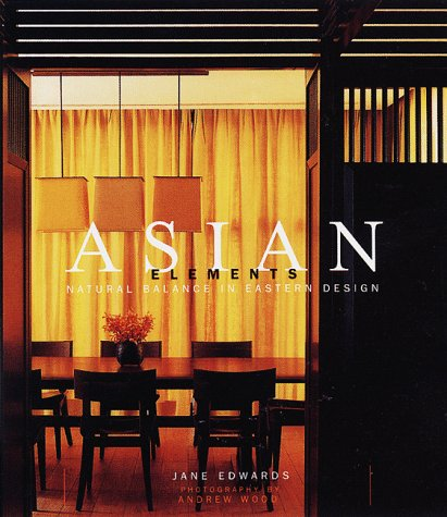 9781579590185: Asian Elements: Natural Balance in Eastern Design