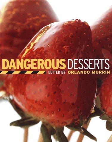 9781579590314: Dangerous Desserts (CL)
