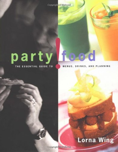9781579590406: Party! Food: Essential Guide to Menus, Drinks, and Planning