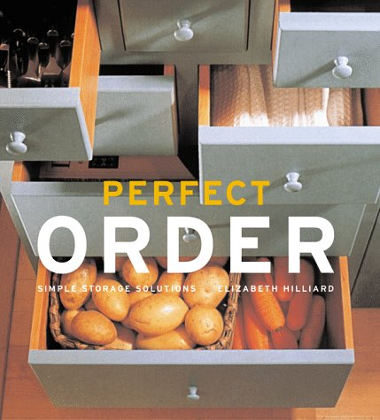 9781579590468: Perfect Order: Simple Storage Solutions
