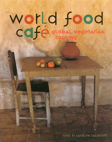 9781579590604: World Food Cafe: Global Vegetarian Cooking