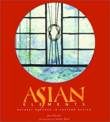 9781579590789: Asian Elements: Natural Balance in Eastern Design
