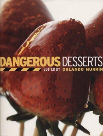 9781579590901: Dangerous Desserts