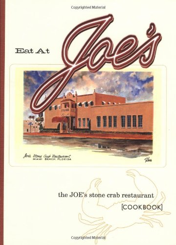 9781579595111: Eat at Joe's: The Joe's Stone Crab Restaurant Cookbook
