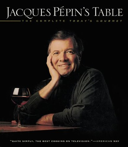 9781579595258: Jacques Pépin's Table: The Complete