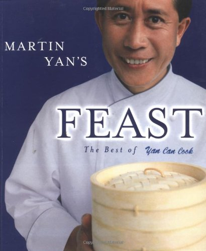 9781579595265: Martin Yan's Feast: The Best of Yan Can Cook