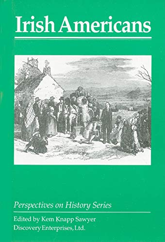 Irish Americans (Perspectives on History): Sawyer, Kem