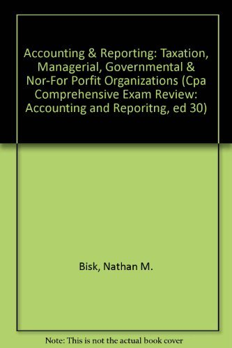 9781579610975: Accounting & Reporting: Taxation, Managerial, Governmental & Nor-For Porfit Organizations (Cpa Comprehensive Exam Review: Accounting and Reporitng, ed 30)