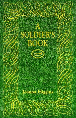 A Soldier's Book: Higgins, Joanna