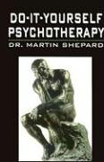 9781579621421: Do-It-Yourself Psychotherapy