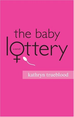 The Baby Lottery: Kathryn Trueblood