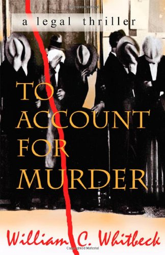 To Account for Murder: Whitbeck, William C.