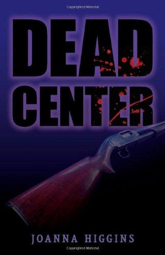 Dead Center: Higgins, Joanna