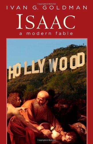 Isaac: A Modern Fable: Ivan G. Goldman