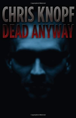 Dead Anyway: Chris Knopf