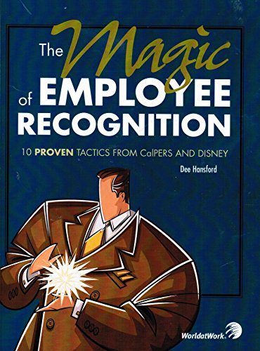 9781579631222: The Magic of Employee Recognition 10 Proven Tactics from CalPERS and Disney