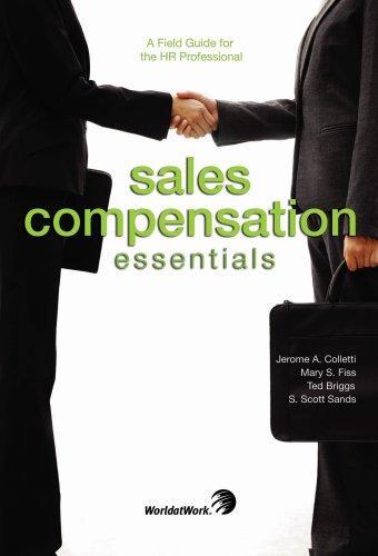 Sales Compensation Essentials: A Field Guide for: Jerome A. Colletti