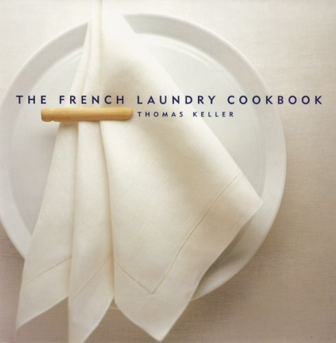 9781579651268: The French Laundry Cookbook (The Thomas Keller Library)