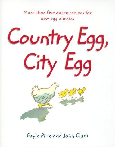 Country Egg, City Egg: Clark, John, Pirie, Gayle