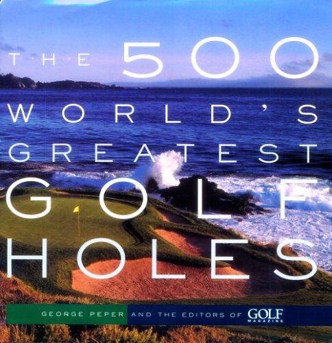 9781579651626: The 500 World's Greatest Golf Holes
