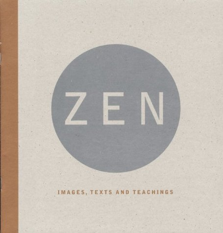 9781579651664: Zen: Images, Texts, and Teachings