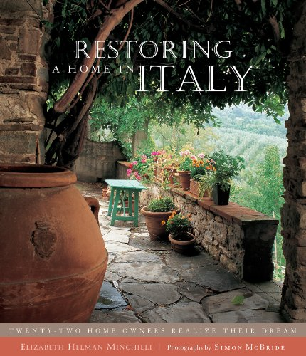 9781579651725: Restoring a Home in Italy: Twenty-Two Home Owners Realize Their Dream