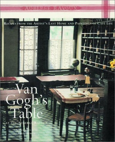 Van gogh 39 s table at the auberge ravoux by alexandra leaf for Auberge ravoux maison van gogh