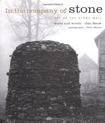 In the Company of Stone - the Art of the Stone Wall