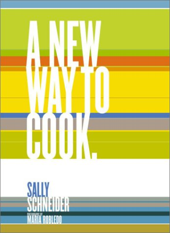 A New Way to Cook: Sally Schneider (text);