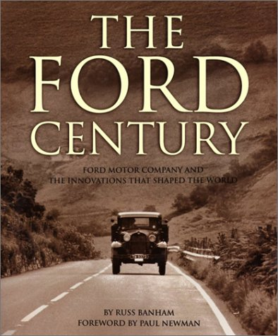 9781579652012: The Ford Century: Ford Motor Company and the Innovations that Shaped the World