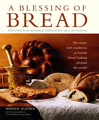 9781579652104: A Blessing of Bread: The Many Rich Traditions of Jewish Bread Baking Around the World