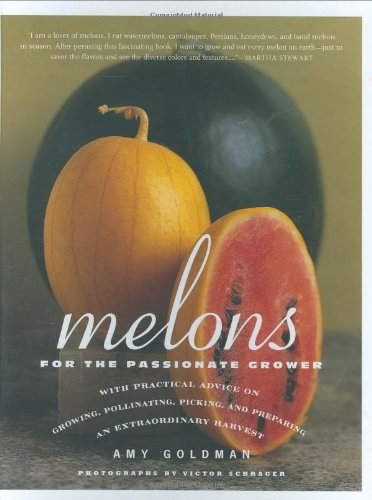9781579652135: Melons for the Passionate Grower: For the Passionate Grower