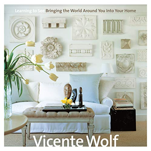 Learning to See: Bringing the World Around You Into Your Home (Signed)